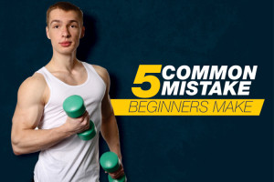 5 common mistakes beginners make getting started with a workout routine
