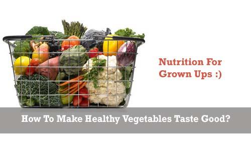make vegetables taste good