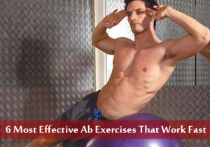 6 Most Effective Ab Exercises That Work Fast