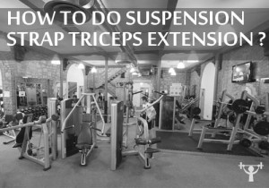 how to do suspension strap triceps extension