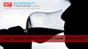 low calorie wines-true?