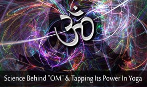 science behind OM & tapping its power in yoga