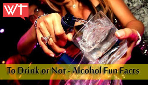 to drink or not-alcohol fun facts