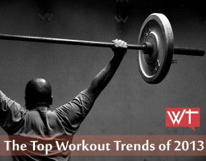 The Top Workout Trends of 2013
