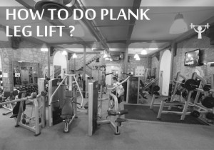 how to do plank leg lift