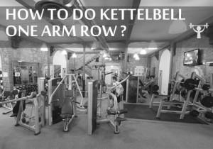 kettlebell one arm row