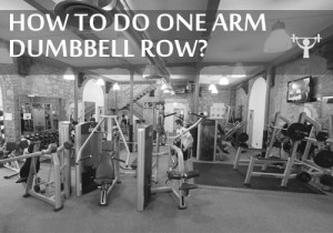 ONE ARM DUMBBELL ROWING