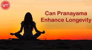 Pranayama enhance longevity