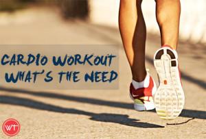cardio workout need