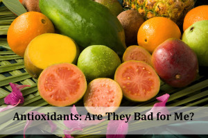 Antioxidants Are They Bad For Me