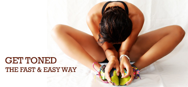 GET TONED FAST EASY WAY