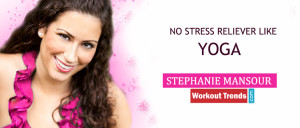 No Stress Reliever Like Yoga - Interview With Stephanie Mansour