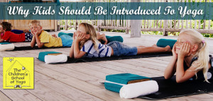 Why Kids Should Be Introduced To Yoga