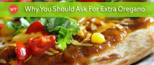 ask for extra oregano