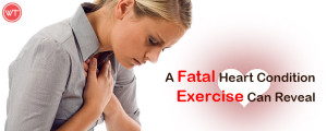 heart condition revealed by exercise