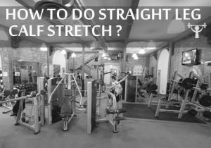 how to do straight leg calf stretch