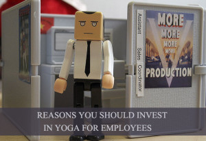 Reasons You Should Invest in Yoga for Employees