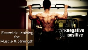 negative reps training for muscle & strength