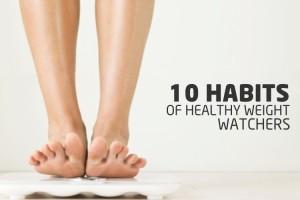 10 habits of healthy weight watchers