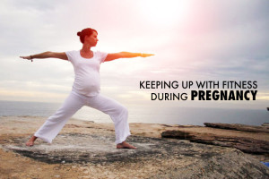 Keeping up with Fitness during Pregnancy