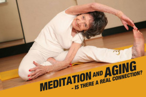 Meditation and Aging Is There a Real Connection