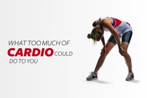What Too Much Of Cardio Could Do To You