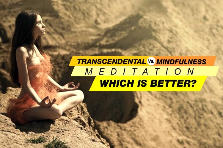 transcendental vs. mindfulness meditation