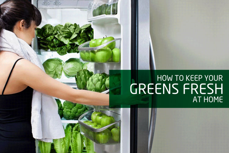 How To Keep Your Greens Fresh At Home