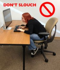 don't slouch